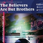 The Believers Are But Brothers - The Cultch - October 30 - November 4, 2018