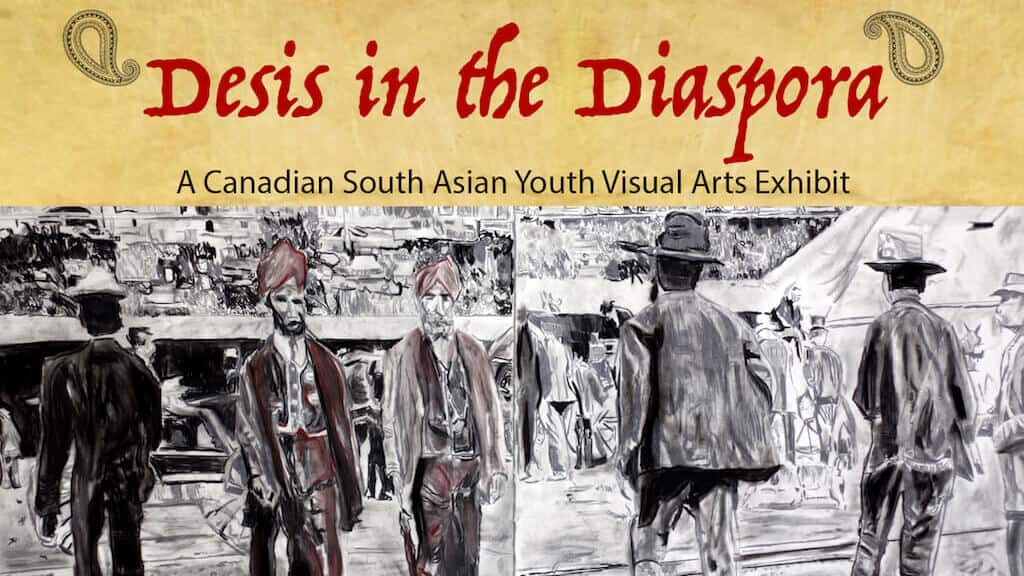 Desis in the Diaspora - A Canadian South Asian Youth Visual Arts Exhibit