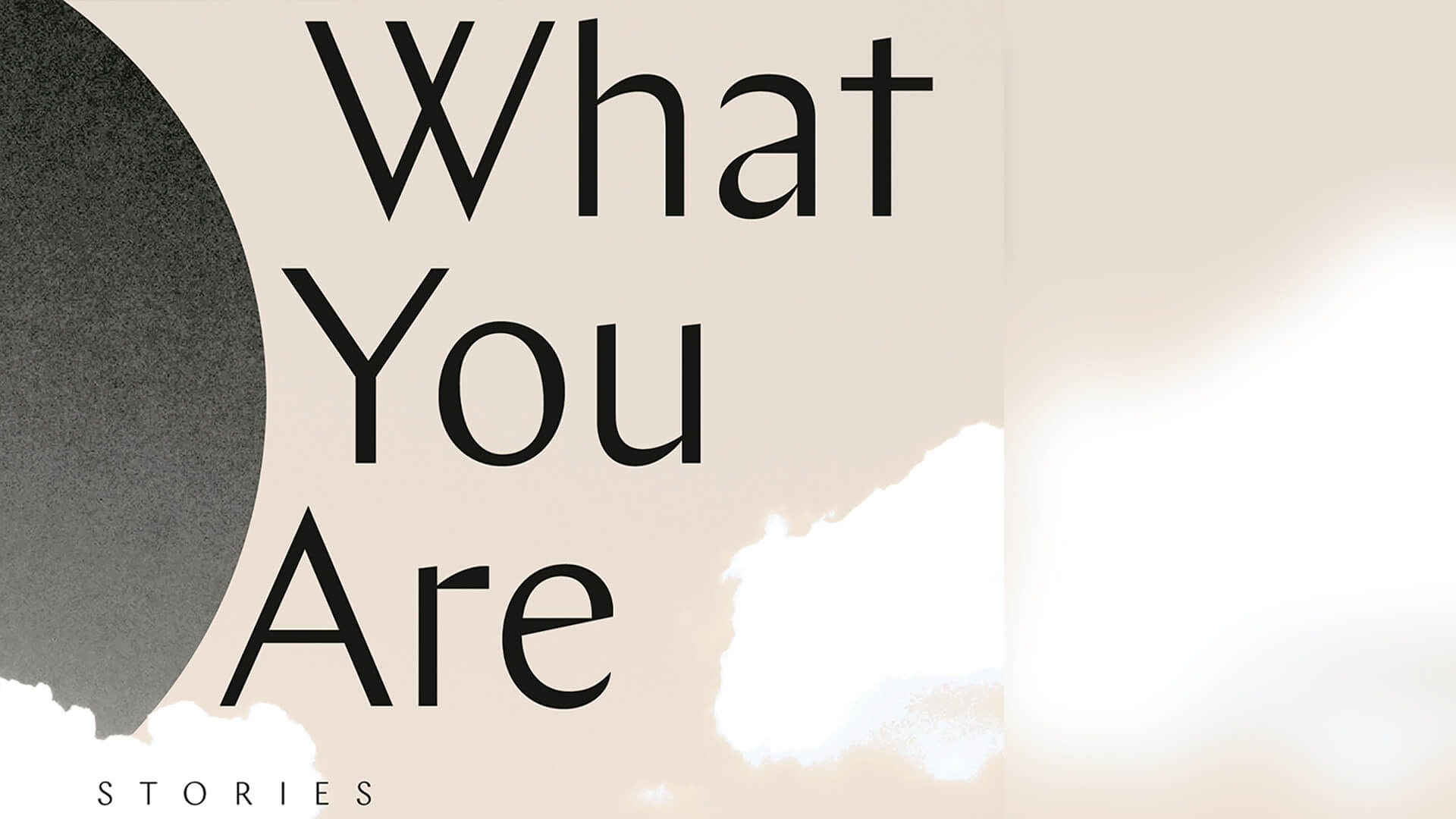 What You Are